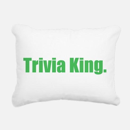 trivia king Rectangular Canvas Pillow