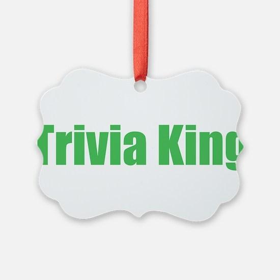 trivia king Ornament