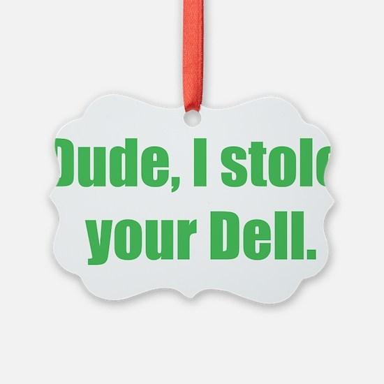 Dude, I stole your Dell. Ornament