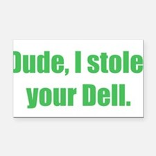 Dude, I stole your Dell. Rectangle Car Magnet