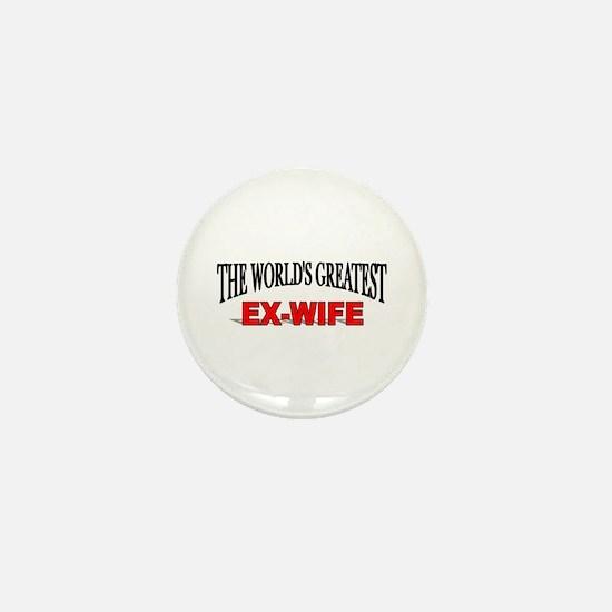 """The World's Greatest Ex-Wife"" Mini Button"