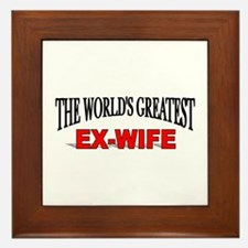"""The World's Greatest Ex-Wife"" Framed Tile"