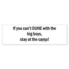 If you can't dune with the bi Bumper Bumper Stickers