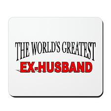 """The World's Greatest Ex-Husband"" Mousepad"