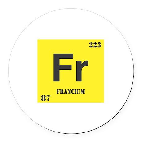 Francium.png Round Car Magnet