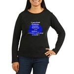 The Girls ...  Women's Long Sleeve Dark T-Shirt