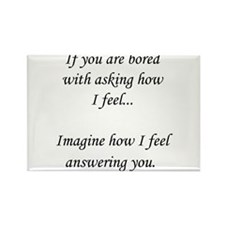 How do you feel? Don't ask. Rectangle Magnet