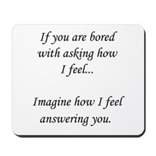 How do you feel? Don't ask. Mousepad