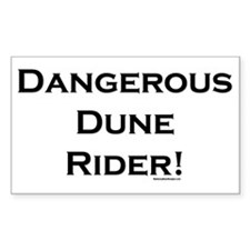 Dangerous Dune Rider! Rectangle Bumper Stickers