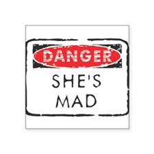 "Shes-Mad.png Square Sticker 3"" x 3"""
