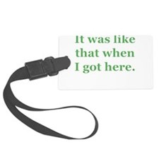 like-that-when-I-got-here.png Luggage Tag