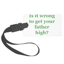 wrong-father-high.png Luggage Tag