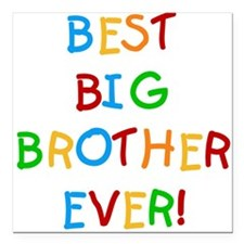 """Best Big Brother Ever Square Car Magnet 3"""" x 3"""""""
