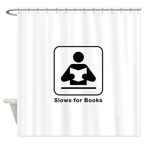 Slows for Books Shower Curtain