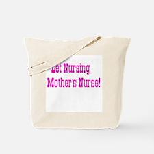 Let Nursing Mothers Nurse Tote Bag