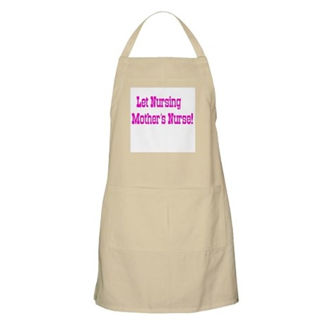 Let Nursing Mothers Nurse BBQ Apron