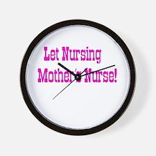 Let Nursing Mothers Nurse Wall Clock