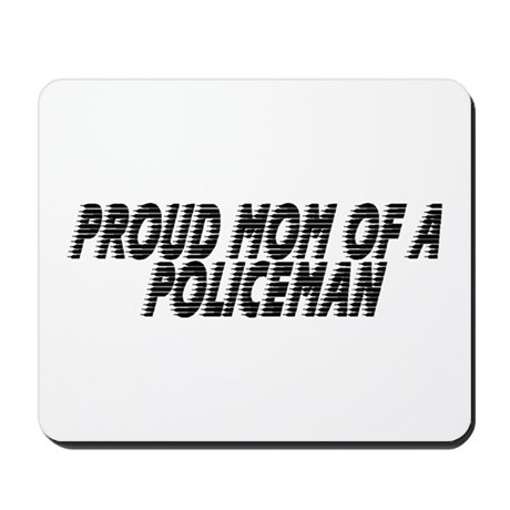 Proud Mom of a Policeman Mousepad