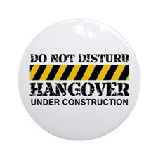 Hangover under construction Ornament (Round)