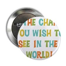 """Be The Change 2.25"""" Button"""