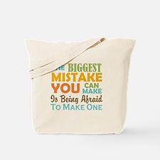 Biggest Mistake Tote Bag