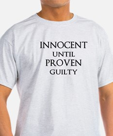 INNOCENT UNTIL PROVEN GUILTY T-Shirt