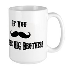 If You Mustache I'm the Big Brother Mug