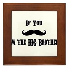 If You Mustache I'm the Big Brother Framed Tile