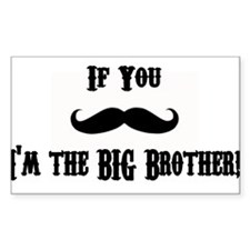 If You Mustache I'm the Big Brother Decal