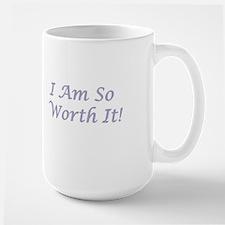 I Am So Worth It Mug