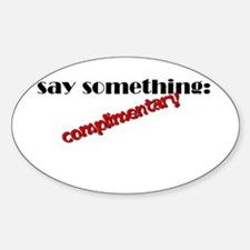 Say Something Complimentary Decal
