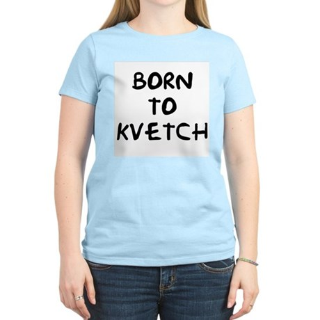 Born to Kvetch text Women's Pink T-Shirt