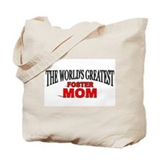 """The World's Greatest Foster Mom"" Tote Bag"