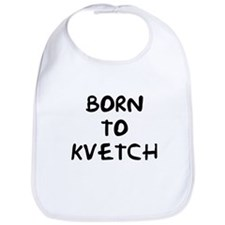 Born to Kvetch Bib