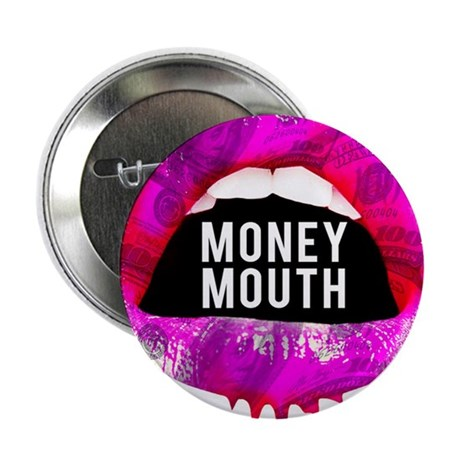 "Money Mouth 2.25"" Button"