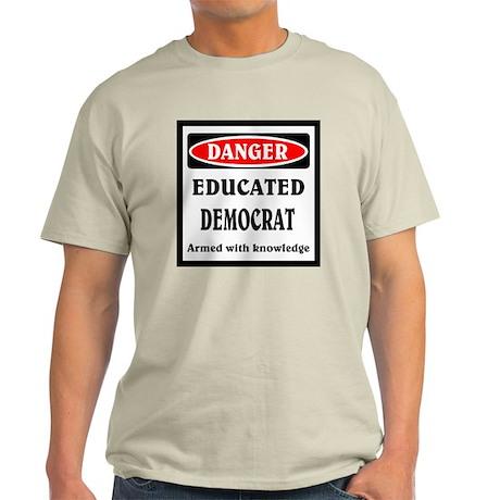 Danger , educated Democra T-Shirt