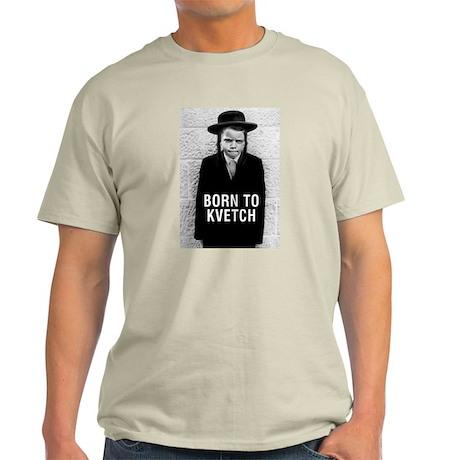 """""""Born to Kvetch"""" Ash Grey T-Shirt"""