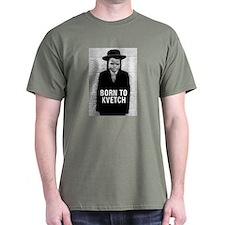 Born to Kvetch T-Shirt