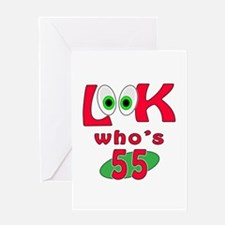 Look who's 55 ? Greeting Card