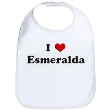 I Love Esmeralda Bib