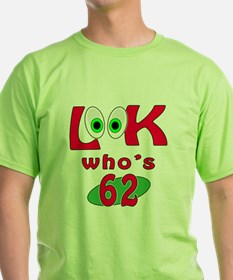 Look who's 62 ? T-Shirt