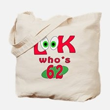 Look who's 62 ? Tote Bag