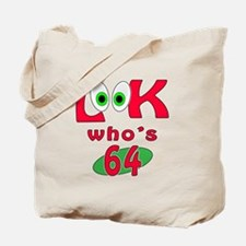 Look who's 64 ? Tote Bag