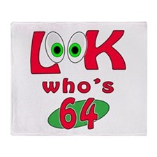 Look who's 64 ? Throw Blanket