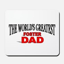 """The World's Greatest Foster Dad"" Mousepad"