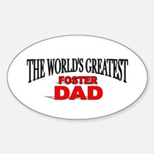 """""""The World's Greatest Foster Dad"""" Oval Decal"""