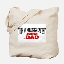 """""""The World's Greatest Foster Dad"""" Tote Bag"""