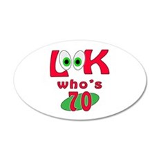 Look who's 70 ? 20x12 Oval Wall Decal