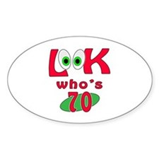 Look who's 70 ? Decal