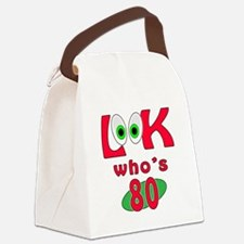 Look who's 80 ? Canvas Lunch Bag